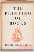 Books:First Editions, Holbrook Jackson. The Printing of Books. London: Cassell,[1938]. First edition. Octavo. Publisher's binding and dus...