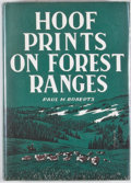 Books:First Editions, Paul H. Roberts. Hoof Prints on Forest Ranges. San Antonio:Naylor Company, [1963]. First edition. Octavo. Publisher...