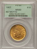 Indian Eagles, 1907 $10 No Periods MS60 PCGS....