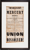 Military & Patriotic:Civil War, What Is Likely the Single Most Iconic Image of the American Civil War, the Charleston Mercury Broadside of December 20, 1860 A...