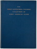 Books:First Editions, Edwin J. Hipkiss. The Philip Leffingwell Spalding Collection ofEarly American Silver. Boston: Museum of Fine Arts, ...