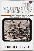 Books:Signed Editions, Donald A. Hutslar. INSCRIBED. The Architecture of Migration. Athens: Ohio University Press, [1986]. First edition. ...