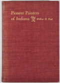 Books:First Editions, Wilber D. Peat. Pioneer Painters of Indiana. [Indianapolis]:Art Association of Indianapolis, 1954. First editio...