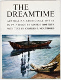 Books:First Editions, Charles P. Mountford. The Dreamtime: Australian AboriginalMyths. Adelaide: Rigby Limited, [1965]. First edition. Oc...