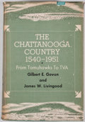Books:Signed Editions, Gilbert E. Govan and James W. Livingood. SIGNED. The Chattanooga Country 1540-1951. New York: Dutton, 1952. First ed...