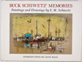 """Books:Signed Editions, E. M. """"Buck"""" Schiwetz. SIGNED. Buck Schiwetz's Memories: Paintings and Drawings by E. M. Schiwetz. College Station: ..."""
