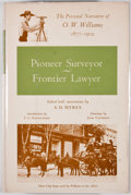 Books:First Editions, O. W. Williams. Pioneer Surveyor - Frontier Lawyer. El Paso:Texas Western College Press, 1966. First edition. O...