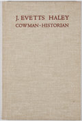 Books:First Editions, Chandler A. Robinson. J. Evetts Haley: Cowman-Historian. ElPaso: Carl Hertzog, 1967. First edition. Octavo. Publish...