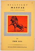 Books:First Editions, Tom Lea. SIGNED. Bullfight Manual for Spectators. El Paso:Carl Hertzog, [1973]. Del Camino edition. Signed by...