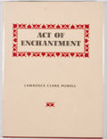 Books:First Editions, Lawrence Clark Powell. LIMITED. Act of Enchantment. Houston:Stagecoach Press, 1961. First edition, limited to 300 c...