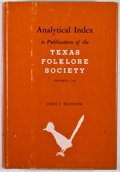 Books:First Editions, James T. Bratcher. Analytical Index to Publications of the TexasFolklore Society, Volumes 1-36. Dallas: Southern Me...