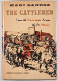 Books:First Editions, Mari Sandoz. The Cattlemen. New York: Hastings House,[1958]. First edition. Octavo. Publisher's binding and dust ja...