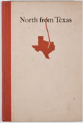 Books:First Editions, James C. Shaw. LIMITED. North from Texas: Incidents in the EarlyLife of a Range Cowman in Texas, Dakota and Wyoming 185...