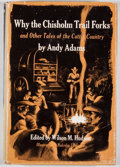 Books:First Editions, Andy Adams. Why the Chisholm Trail Forks. Austin: Universityof Texas Press, 1956. First edition. Octavo. Publisher'...