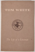 Books:First Editions, Verdon R. Adams. Tom White: The Life of a Lawman. El Paso:Texas Western Press, 1972. First edition. Octavo. Publish...