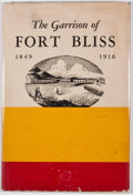 Books:First Editions, M. H. Thomlinson. The Garrison of Fort Bliss 1849-1916. ElPaso: Hertzog & Resler, 1945. First edition. Octavo. Publ...