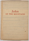 Books:First Editions, Linnie Marsh Wolfe [editor]. John of the Mountains: TheUnpublished Journals of John Muir. Boston: Houghton Mifflin,...
