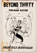 Books:Science Fiction & Fantasy, Edgar Rice Burroughs. Beyond Thirty and The Man-Eater. New York:Science-Fiction & Fantasy Publications, 1957. First edition...