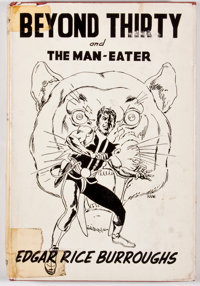 Edgar Rice Burroughs. Beyond Thirty and The Man-Eater. New York: Science-Fiction & Fantasy Publications, 1957. First...