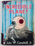 Books:First Editions, John W. Campbell, Jr. The Incredible Planet. Reading:Fantasy Press, 1949. First edition. Octavo. Publisher's bi...
