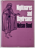 Books:First Editions, Nelson Bond. Nightmares and Daydreams. Sauk City: ArkhamHouse, 1968. First edition. Octavo. Publisher's binding...
