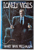 Books:First Editions, Manly Wade Wellman. Lonely Vigils. Chapel Hill: Carcosa,1981. First edition. Octavo. Publisher's binding and dust j...