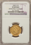 Liberty Half Eagles, 1848-D $5 -- Improperly Cleaned -- NGC Details. XF. Variety19-N....