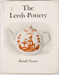 Books:Art & Architecture, Donald Towner. The Leeds Pottery. New York: Taplinger, [1965]. First American edition. Quarto. Publisher's bindi...