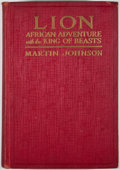 Books:First Editions, Martin Johnson. Lion: African Adventure with the King ofBeasts. New York: Putnam's Sons, 1929. First edition. Octav...