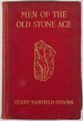 Books:Non-fiction, Henry Fairfield Osborn. Men of the Old Stone Age. New York: Charles Scribner's sons, 1916. Second edition. Octavo. P...