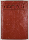 Books:First Editions, Arthur Twining Hadley. Standards of Public Morality. NewYork: Macmillan, 1907. First edition. Octavo. Publisher...
