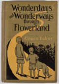 Books:Children's Books, Grace Tabor. Wonderdays and Wonderways Through Flowerland.New York: McBride, 1916. First edition. Octavo. Publi...