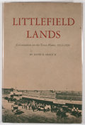 Books:First Editions, David B. Gracy II. Littlefield Lands: Colonization of the TexasPlains, 1912-1920. Austin: University of Texas P...