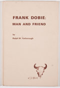 Books:Signed Editions, Ralph W. Yarborough. SIGNED/LIMITED. Frank Dobie: Man and Friend. Washington, D.C.: Potomac Corral, The Westerne...