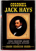 Books:Signed Editions, James Kimmins Greer. SIGNED. Colonel Jack Hays: Texas Frontier Leader and California Builder. New York: Dutton, 195...