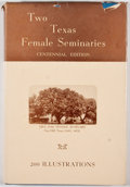 Books:First Editions, Mabelle Purcell. Two Texas Female Seminaries. Wichita Falls:University Press, [1951]. First edition. Octavo. Pu...