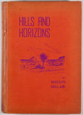 Books:First Editions, Rudolph Mellard. INSCRIBED. Hills and Horizons: Pioneering theBig Bend Country of Texas. San Antonio: Naylor, 1940....