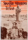 Books:Art & Architecture, Walter F. McCaleb. The Spanish Missions of Texas. San Antonio: Naylor, [1954]. First edition. Octavo. Publisher's bi...