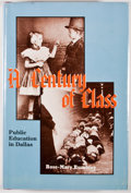 Books:Americana & American History, Rose-Mary Rumbley. SIGNED. A Century of Class: PublicEducation In Dallas 1884-1984. Austin: Eakin Press, [1984]...