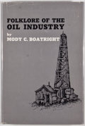 Books:Americana & American History, Mody C. Boatright. Folklore of the Oil Industry. Dallas:Southern Methodist University Press, [1963]. First edit...