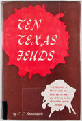 Books:Americana & American History, C. L. Sonnichsen. Ten Texas Feuds. Albuquerque: Universityof New Mexico, 1957. First edition. Octavo. Publisher...