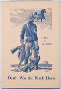 Books:Americana & American History, Dale L. Walker. Death Was the Black Horse: The RoughRider Buckey O'Neill. Austin: Madrona Press, 1975. First ed...