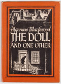Books:First Editions, Algernon Blackwood. The Doll and One Other. Sauk City:Arkham House, 1946. First edition. Octavo. Publisher's bindin...