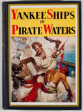 Books:Children's Books, Rupert Sargent Holland. Yankee Ships in Pirate Waters. [n.p.: Garden City Publishing, 1931]. Octavo. Publisher's bi...
