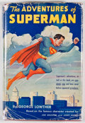 Books:First Editions, George Lowther. The Adventures of Superman. New York: RandomHouse, [1942]. First edition. Octavo. Publisher's bindi...