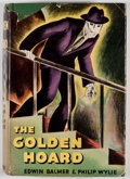 Books:First Editions, Edwin Balmer and Philip Wylie. The Golden Hoard. New York:Frederick A. Stokes, 1934. First edition. Octavo. Publish...