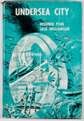 Books:First Editions, Frederick Pohl and Jack Williamson. Undersea City.Hicksville: Gnome Press, [1958]. First edition. Octavo.Publisher...