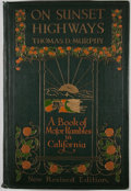 Books:Non-fiction, Thomas D. Murphy. On Sunset Highways: A Book of Motor Rambles in California. Boston: L. C. Page, [1921]. Later editi...