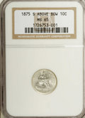 Seated Dimes: , 1875-S 10C Mintmark Above Bow MS65 NGC. NGC Census: (3/4). PCGSPopulation (1/1). Numismedia Wsl. Price: $900. (#4677)...