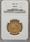 Liberty Eagles, 1840 $10 AU53 NGC....